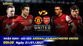 Nhận định – Soi kèo Arsenal vs Manchester United - 00h30 - 31/01/2021