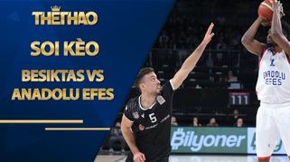 Kèo bóng rổ – Besiktas vs Anadolu Efes – 0h00 – 27/10/2020