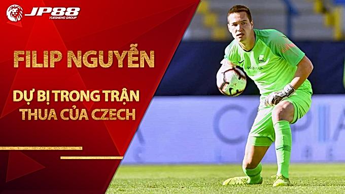 Filip Nguyễn dự bị trong trận thua của Czech