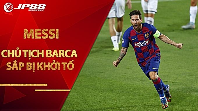 """Biến lớn vụ Messi: """"Ông trùm"""" Barca sắp bị khởi tố, dễ mất chức"""