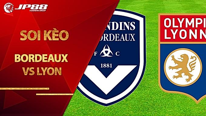 Soi kèo Bordeaux vs Lyon, 02h00 ngày 12/9, Ligue 1