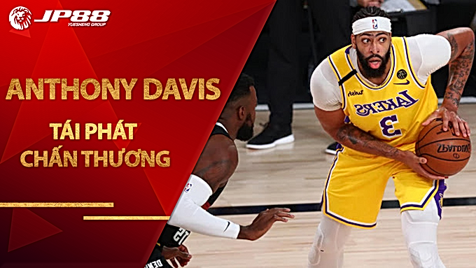 Anthony Davis tái phát chấn thương, CĐV Los Angeles Lakers lo lắng