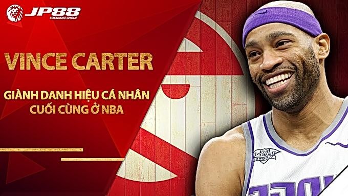 Lão tướng Vince Carter giành danh hiệu cá nhân cuối cùng tại NBA