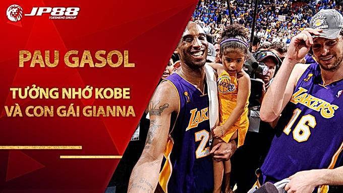 Pau Gasol tưởng nhớ Kobe và con gái Gianna theo cách tuyệt vời nhất có thể