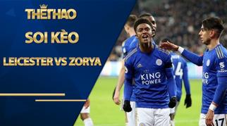 Soi kèo Leicester vs Zorya, 02h00 ngày 23/10, Cúp C2 châu Âu