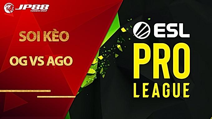 Kèo OG vs AGO – COUNTER-STRIKE – ESL Pro League