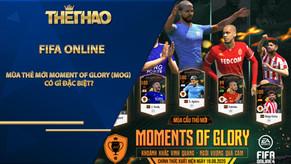 FIFA Online 4: Mùa thẻ mới Moment of Glory (MOG) có gì đặc biệt?