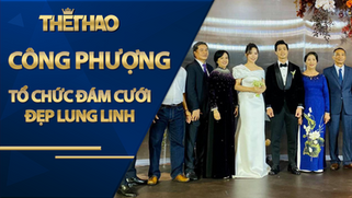 Công Phượng - Viên Minh đẹp lung linh trong đám cưới