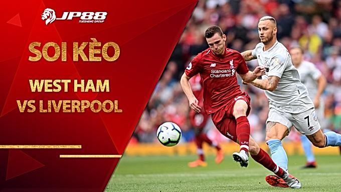 Kèo nhà cái West Ham vs Liverpool, 23h30 ngày 31/1, Ngoại hạng Anh