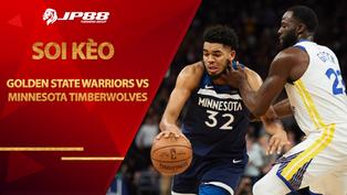 Kèo bóng rổ – Golden State Warriors vs Minnesota Timberwolves – 10h00 – 26/1/2021