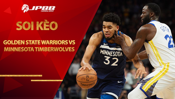 Kèo bóng rổ – Golden State Warriors vs Minnesota Timberwolves – 10h00 – 26/1/2021