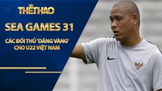 Các đối thủ đồng loạt 'dâng vàng' SEA Games 31 cho U22 Việt Nam?