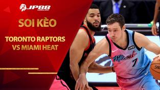 Kèo bóng rổ – Toronto Raptors vs Miami Heat – 7h30 – 23/1/2021