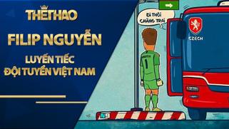Filip Nguyễn luyến tiếc đội tuyển Việt Nam