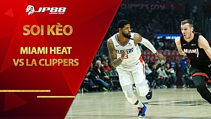 Kèo nhà cái bóng rổ – Miami Heat vs LA Clippers – 8h00 – 29/1/2021