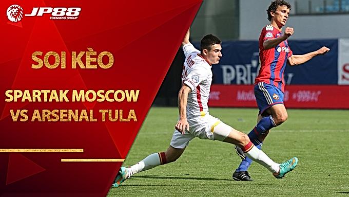 Soi kèo Spartak Moscow vs Arsenal Tula, 22h00 ngày 29/08, VĐQG Nga