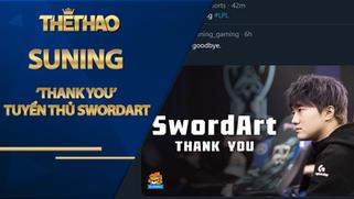 Suning đã 'Thank You' tuyển thủ SwordArt