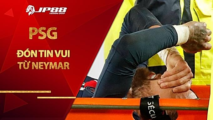 PSG đón tin vui từ Neymar