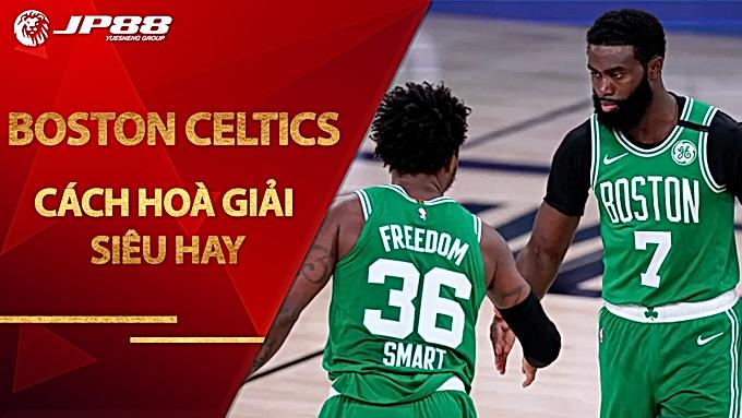 Hé lộ cách hoà giải siêu hay của sao Boston Celtics sau xích mích Game 2
