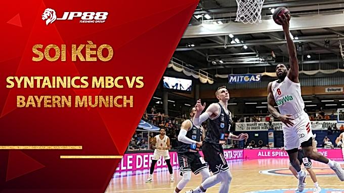 Kèo nhà cái bóng rổ – SYNTAINICS MBC vs Bayern Munich – 1h00 – 9/12/2020
