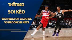 Kèo bóng rổ – Washington Wizards vs Brooklyn Nets – 7h00 – 1/2/2021