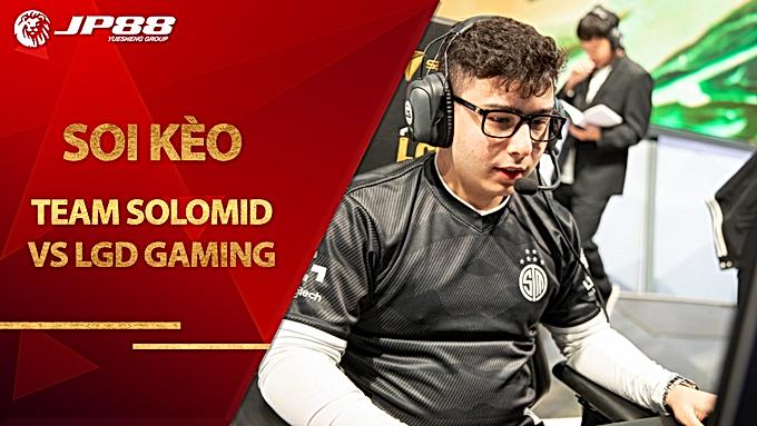 Kèo Team SoloMid vs LGD Gaming – LOL – World Championship 2020