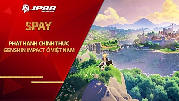 Tìm hiểu về SPAY, công ty sẽ phát hành chính thức Genshin Impact tại Việt Nam