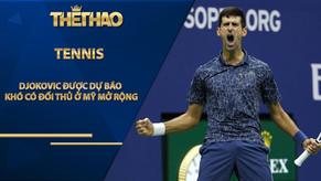 Djokovic được dự báo khó có đối thủ ở Mỹ Mở rộng
