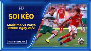Kèo nhà cái Maritimo vs Porto, 02h00 ngày 23/2, VĐQG Bồ Đào Nha