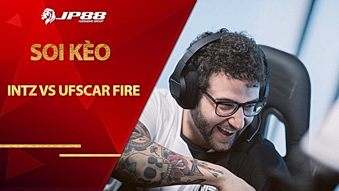 Kèo INTZ vs UFSCar Fire – CS:GO – Kanui Esports Invitational