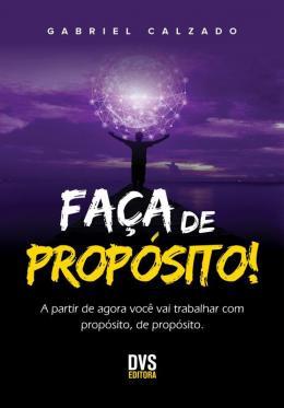 FAÇA de PROPÓSITO!