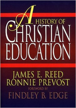 A History of Christian Education by Reed & Prevost