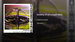 Destiny (Full Length Mix) Lethoscorpia feat. Sonya JT