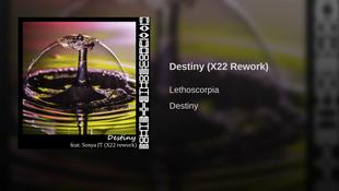 Destiny (X22 Rework) [feat. Sonya JT] - Single Lethoscorpia