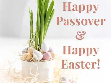 Happy Passover & Happy Easter