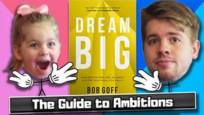 Dream Big by Bob Goff - 3 Big Ideas