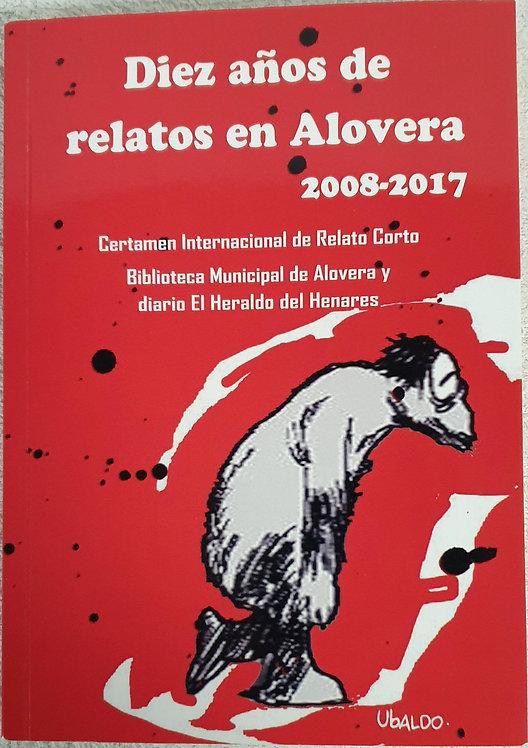 Diez años de relatos en Alovera 2008-2017 | VV.AA.