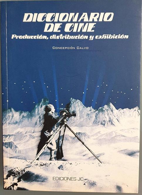 Diccionario de cine. Producción, distribución y exhibición | Calvo, Concepción