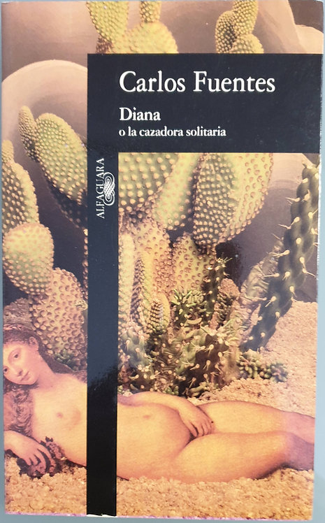 Diana o la cazadora solitaria | Fuentes, Carlos
