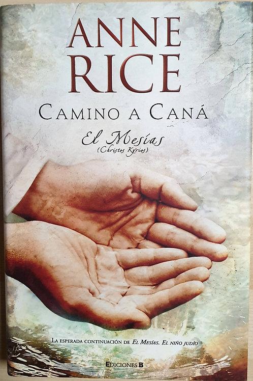 Camino a Caná. El Mesías | Rice, Anne