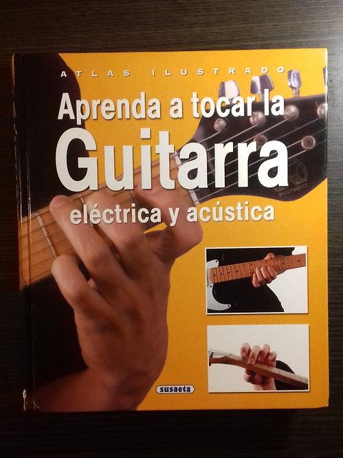 Aprenda a tocar la guitarra eléctrica y acústica   Ortiz, Isabel