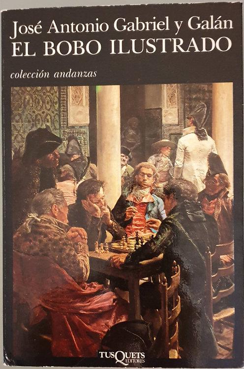 El bobo ilustrado | Gabriel y Galán, José Antonio