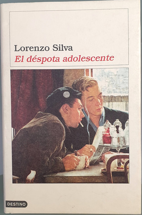 El déspota adolescente   Silva, Lorenzo