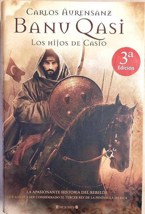 Banu Qasi. Los hijos de Casio | Aurensanz, Carlos