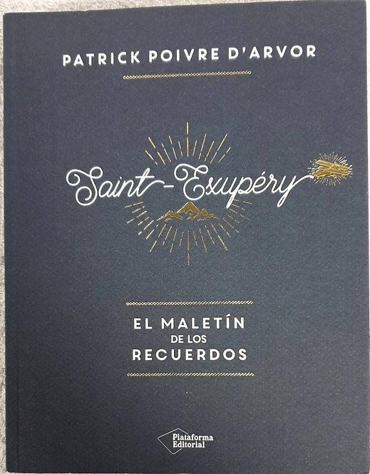 El maletín de los recuerdos | Saint-Exupéry, Antoine - Poivre D'Arvor, Patrick