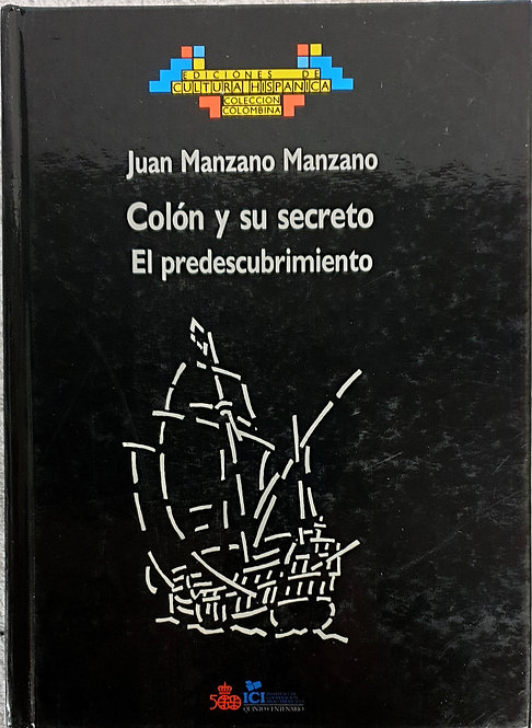 Colón y su secreto. El predescubrimiento | Manzano, Juan