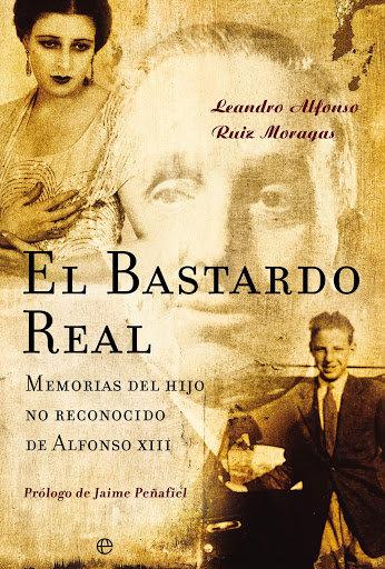 El bastardo Real | Ruiz Moragas, Leandro Alfonso