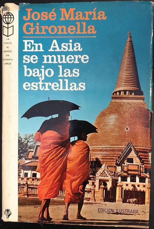 En Asia se muere bajo las estrellas   Gironella, José María