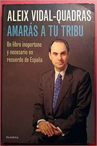Amarás a tu tribu | Vidal - Quadras, Aleix