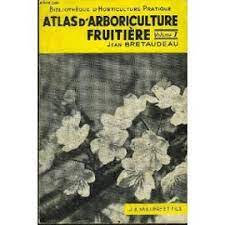 Atlas d'Arboriculture Fruitière (Volume I) | Bretaudeau, Jean